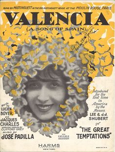 VALENCIA (A SONG OF SPAIN) Sheet Music Featuring Moulin Rouge Star MISTINGUETT