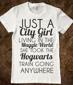 Ahhh! I need this!!!!!!! JUST A CITY GIRL LIVING IN THE MUGGLE WORLD