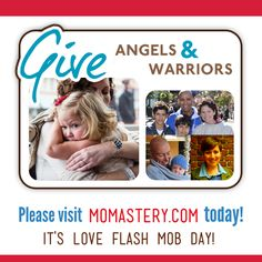 Love Flash Mob Day! Please visit! #momastery  http://momastery.com/blog/2014/05/14/angels-and-warriors/