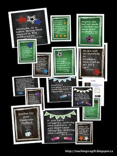 I wrote a quote on the black board outside my classroom each week.  Now you can do it too...without needing the blackboard.  Download these FREE quotes for your classroom posters, print, frame or laminate and see if your students like them!