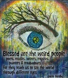 ➳➳➳☮ American Hippie Quotes ~ Blessed are the weird people