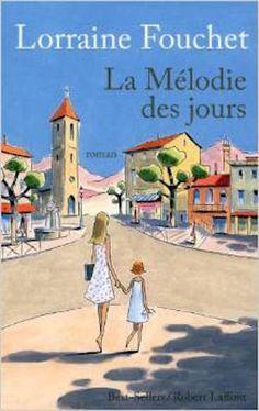Fouchet, Lorraine - La Mélodie des jours