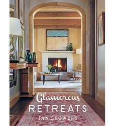 "jan showers rooms | Designer Jan Showers's New Book, ""Glamorous Retreats"" : Architectural ..."