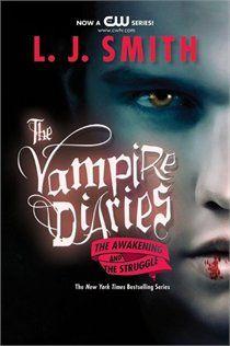 The Vampire Diaries: The Awakening And The Struggle. Volume 1