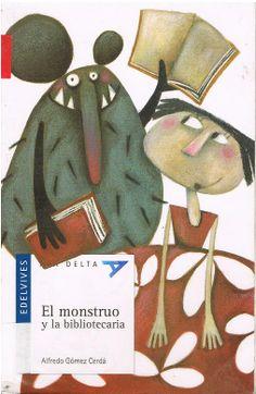 """""""El monstruo y la bibliotecaria"""" de Alfredo Gómez Cerdá, Edelvives. Una biblioteca, puede ser un refugio perfecto, para un monstruo caluroso, sobre todo si tiene aparato de aire acondicionado. Y un lugar dónde encontrar alguna persona especial. Pero también un lugar para escuchar y contar las más maravillosas historias.  Con la lectura de esta divertida historia, se pueden abrir infinidad de puertas a nuestra imaginación."""