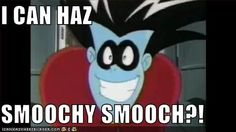 Why yes you can, Freakazoid.