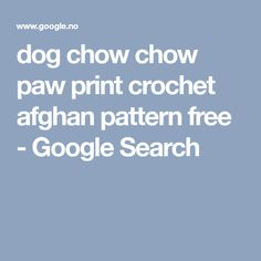 dog chow chow paw print crochet afghan pattern free - Google Search