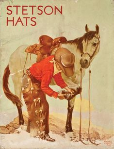Stetson Hat Advertising Poster - Brian Lebel's Old West Auction / Charles Hargess artwork Posters Vintage, Vintage Advertising Posters, Vintage Advertisements, Vintage Ads, Vintage Cowgirl, Vintage Horse, Vintage Western Decor, Old Western Movies, Cowboy Art