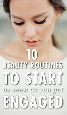 Beauty habits to adopt as soon as you get engaged - skin, hair, nails!