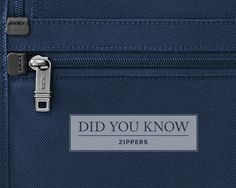 "DID YOU KNOW:  We think about zippers as the ""accessory"" for the accessory? Our patented zipper system, Omega 2010 features specially-designed zipper pullers that are engineered to break away from the bag, significantly reducing potential damage to the zipper."