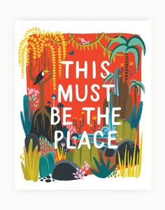 A jungly Garden-of-Eden scene is hand-painted with lyrics from a beloved Talking Heads song. Colorful fantasy inspired plants and an animal or two dot the bright red backdrop. This standard sized prin
