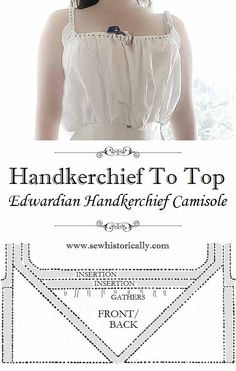 Handkerchief To Top Refashion – Edwardian Handkerchief CamisoleYou can find Historical clothing and more on our website.Handkerchief To Top Refashion – Edwardian Handkerchief Camisole Vintage Sewing Patterns, Clothing Patterns, Dress Patterns, Costume Patterns, Clothing Ideas, Coat Patterns, Historical Costume, Historical Clothing, Sewing Clothes