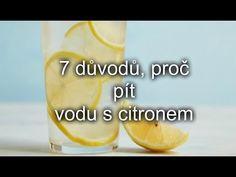 7 důvodů, proč pít vodu s citronem - YouTube Make It Yourself, Youtube, Youtubers, Youtube Movies