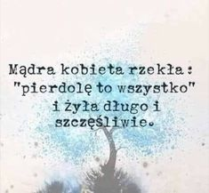 Book Quotes, Motto, Make Me Smile, Sentences, Positivity, Thoughts, Memes, Poland, Funny
