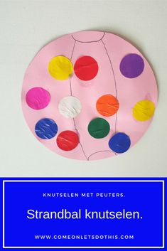 Knutselen met peuters en kleuters. Strandbal beplakken.  Thema zomer, thema vakantie, thema speelgoed. Easy Crafts For Kids, Diy For Kids, Diy And Crafts, Popsicle Crafts, Craft Stick Crafts, Curious Kids, Different Textures, Summer Kids, Cool Pictures