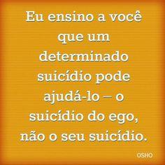 """#Osho, em """"From the False to the Truth"""". Mais dicas de Osho em www.palavrasdeosho.com"""