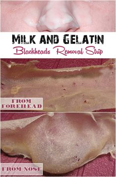 Milk and Gelatin Strip to Remove Blackheads - Beauty Tutorials