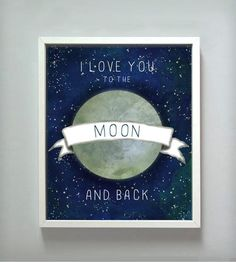 Love You To The Moon Print.