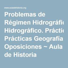 Problemas de Régimen Hidrográfico. Prácticas Geografía Oposiciones ~ Aula de Historia