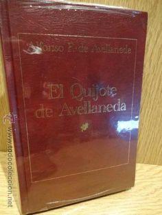EL QUIJOTE DE AVELLANEDA. ALFONSO F. DE AVELLANEDA. LIBRO PRECINTADO.