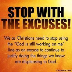 No excuses as a Christian.
