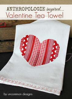 Anthropologie Inspired Valentines Tea Towel  www.uncommondesignsonline.com #valentines  #anthropologie