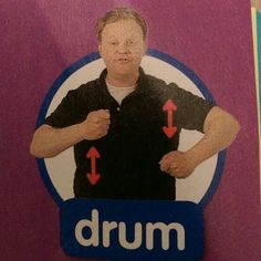 Drum - Makaton / Sign / Mr Tumble / Something Special Sign Language For Kids, Sign Language Words, British Sign Language, Makaton Signs, Mr Tumble, Eyfs Classroom, Bsl, Infants