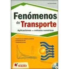 Título: Fenómenos de transporte: Aplicaciones con métodos numéricos / Autor: Carrasco Venegas, Luis / Año: 2011 / Código: 530.138/C28