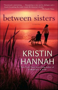 Between Sisters ~ by:  Kristin Hannah
