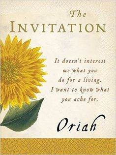 """Shared by word of mouth, e-mailed from reader to reader, recited over the radio, and read aloud at thousands of retreats and conferences, """"The Invitation"""" has c Heart Of Life, Do It Yourself Wedding, Word Of Mouth, I Want To Know, Read Aloud, So Little Time, True Beauty, The Dreamers, Books To Read"""