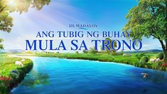 "Tagalog Gospel Movie | ""Dumadaloy ang Tubig ng Buhay Mula sa Trono"" | Go... Christian Films, Christian Videos, Films Chrétiens, Video Gospel, The Bible Movie, Tao, Padre Celestial, Saint Esprit, Christian Families"
