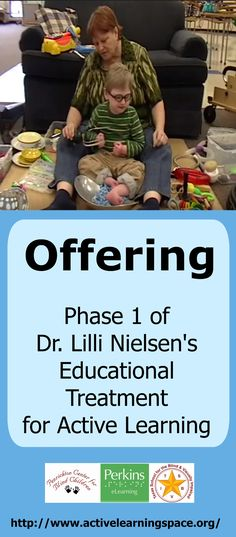 Offering:  Phase 1 of Dr. Lilli Nielsen's Educational Treatment for Active Learning