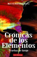 Crónica de los elementos, an ebook by Marcela Rodríguez Rivera at Smashwords