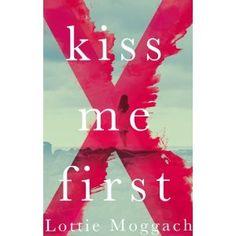 Kiss Me First Lottie Moggach