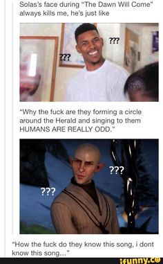dragonage, solas (in hindsight, he seems really pissed off that they couldn't just get his orb)