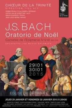 Concert Oratorio de Noël (cantates de l'Epiphanie IV, V et VI) de J.S.Bach le 29 et le 30 janvier 2015 dans l'église de la Trinité à Paris (75).