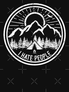 camp drawing Camping I Hate People Camping Lovers Mountain Climbing Hiking Gift Shirt by trendingorigins Ikea Camping, Camping Meals, Camping Packing, Camping Outfits, Camping Checklist, Camping Activities, Camping Essentials, Family Camping, Camping Tips