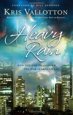 Kris Vallotton, heavy rain