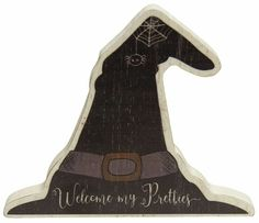 Halloween Decor Witch Hat Shelf Sitter Welcome My Pretties Wood Sign 5 x 5.5 in #Hearthside #Halloween Primitive Halloween Decor, Halloween Home Decor, Halloween House, Halloween Themes, Fall Halloween, Halloween Decorations, Hat Shelf, Fox Decor, Bowl Fillers
