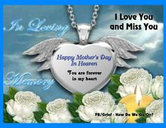 ♡ Love & Miss you so much, Mom...you will be forever in my heart.