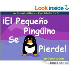 ¡El Pequeño Pingüino Se Pierde!: Libros en Español Para Niños (Spanish Edition) - Kindle edition by Karen Walker, Spanish Books for Kids/ Es...