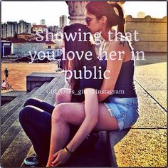 Showing that you love her IN PUBLIC