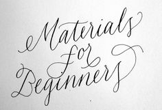 Calligraphy Materials For Beginners - Calligraphellie