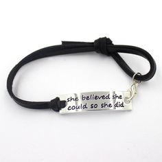 Silver Plated she beleived she could so she did leather bangle bracelet inspirational words 17cm silver black leather bangle bracelet by FancyThings4u on Etsy https://www.etsy.com/au/listing/264657859/silver-plated-she-beleived-she-could-so