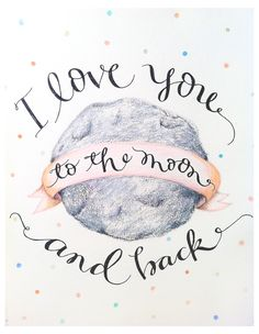 'I love you to the moon and back'