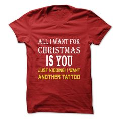 (Tshirt From Facebook) All I Want for Chrismas is a new tattoo at Tshirt design Facebook Hoodies, Tee Shirts