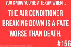 You know you're a Texan when....