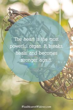 The heart is your most powerful organ.
