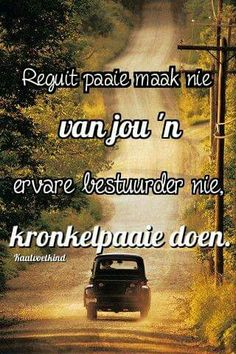 Reguit paaie Afrikaans Quotes, Writing Promps, Life Lessons, Poems, My Life, Language, Inspirational Quotes, Wisdom, Sayings