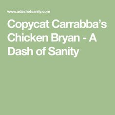 Copycat Carrabba's Chicken Bryan - A Dash of Sanity